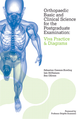Orthopaedic Basic and Clinical Science for the Postgraduate Examination: Viva Practice and Diagrams.